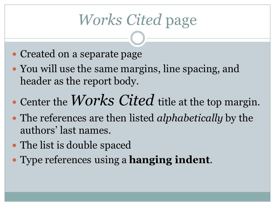 Works Cited page Created on a separate page