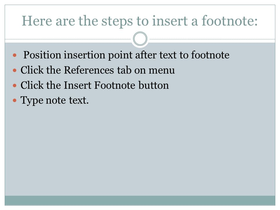 Here are the steps to insert a footnote: