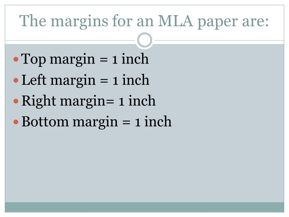 The margins for an MLA paper are: