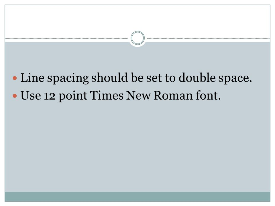 Line spacing should be set to double space.