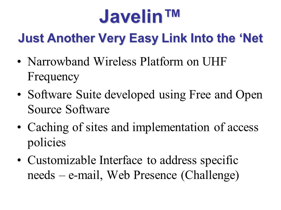 Javelin™ Just Another Very Easy Link Into the 'Net