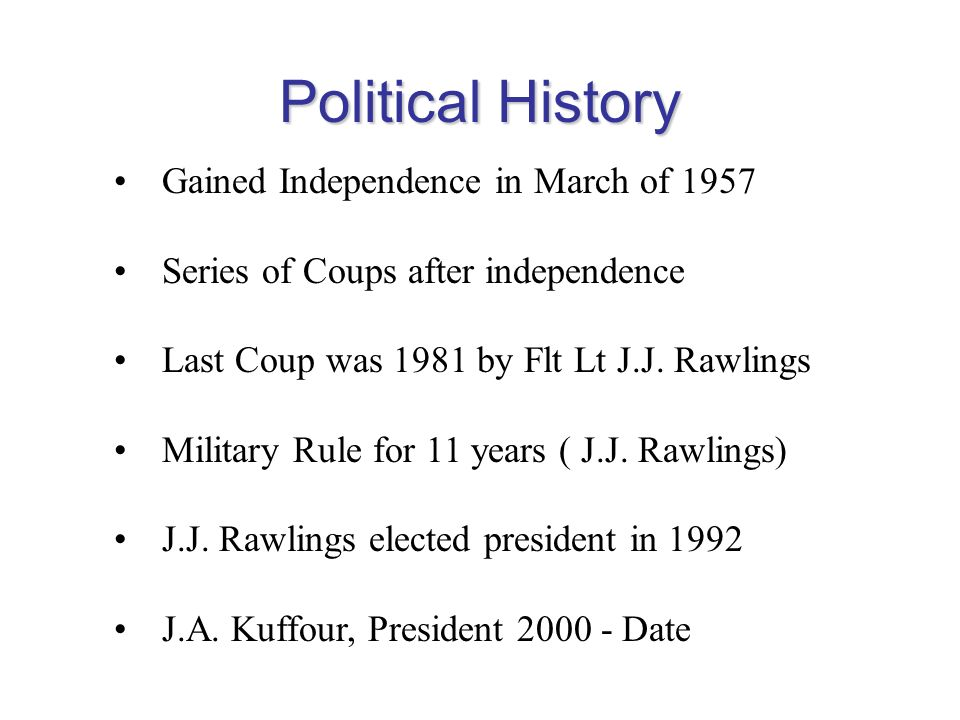 Political History Gained Independence in March of 1957