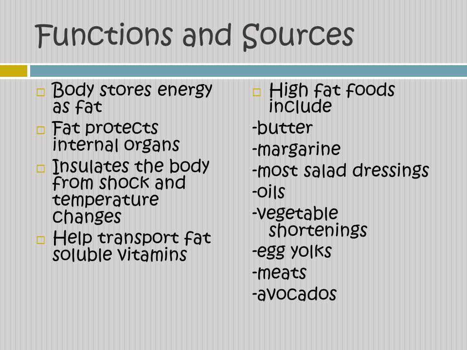 Functions and Sources Body stores energy as fat