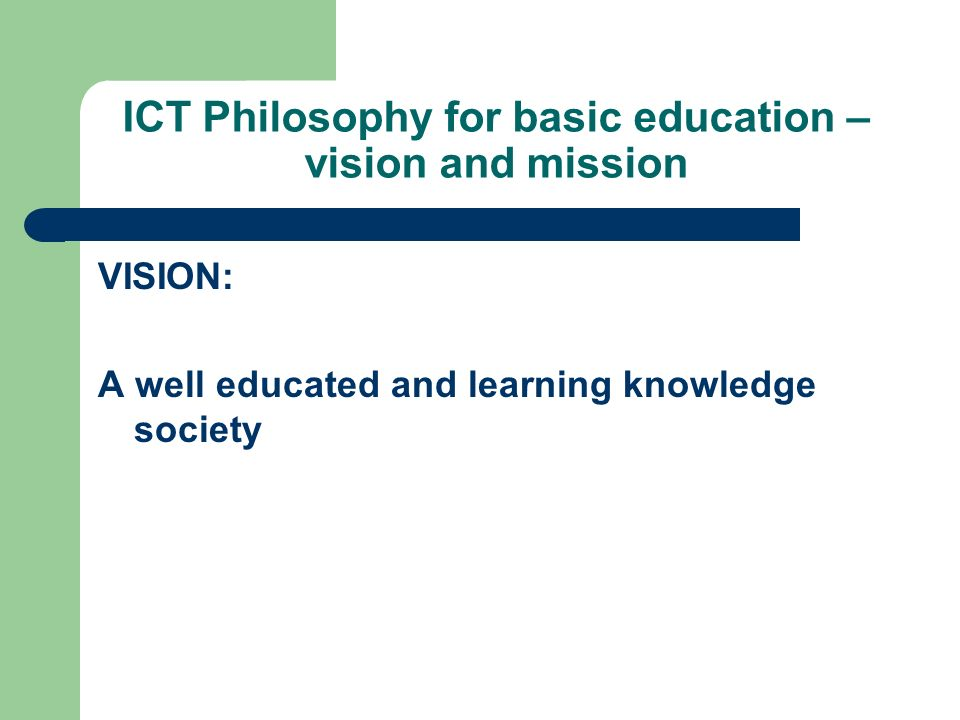 ICT Philosophy for basic education – vision and mission