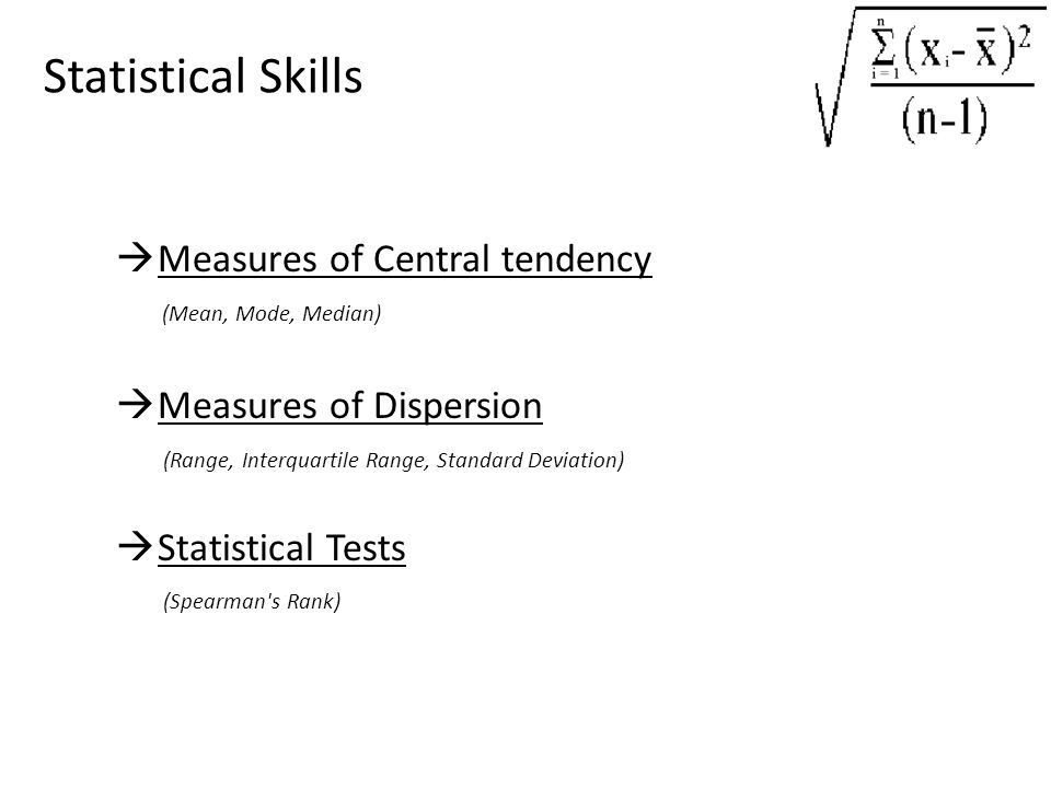 Statistical Skills Measures of Central tendency (Mean, Mode, Median)