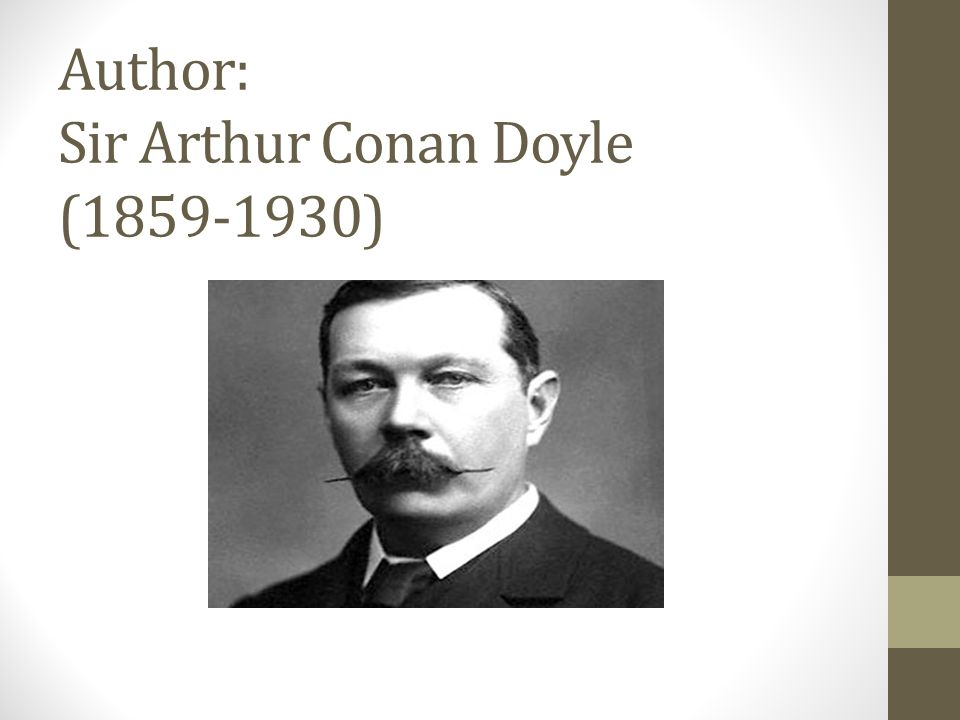 Author: Sir Arthur Conan Doyle ( )