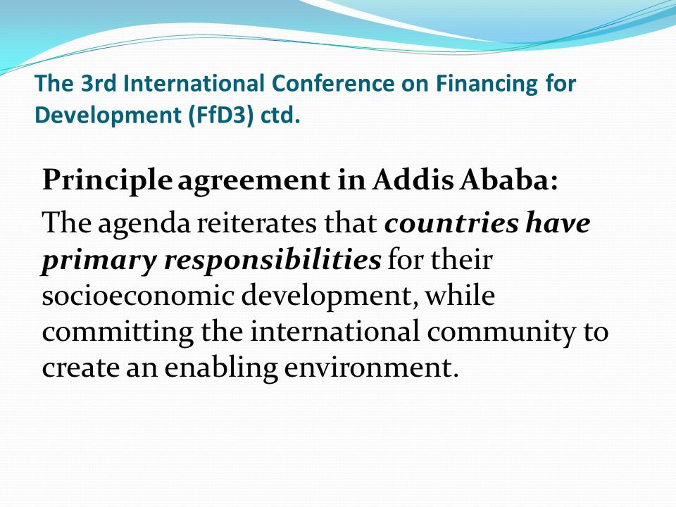 The 3rd International Conference on Financing for Development (FfD3) ctd.