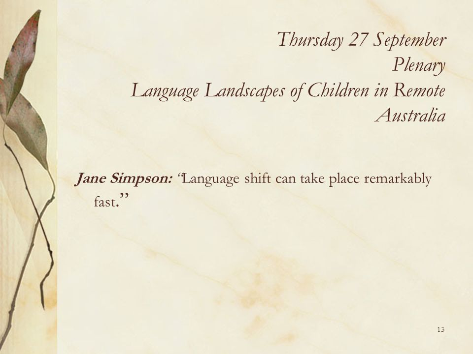 Thursday 27 September Plenary Language Landscapes of Children in Remote Australia