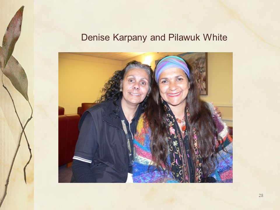 Denise Karpany and Pilawuk White