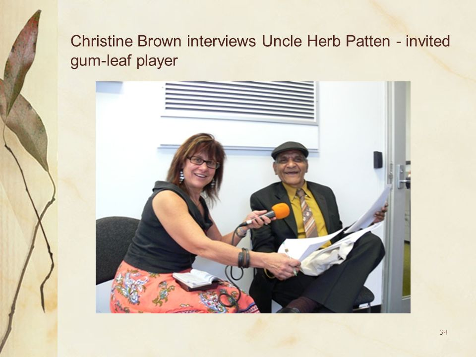 Christine Brown interviews Uncle Herb Patten - invited gum-leaf player
