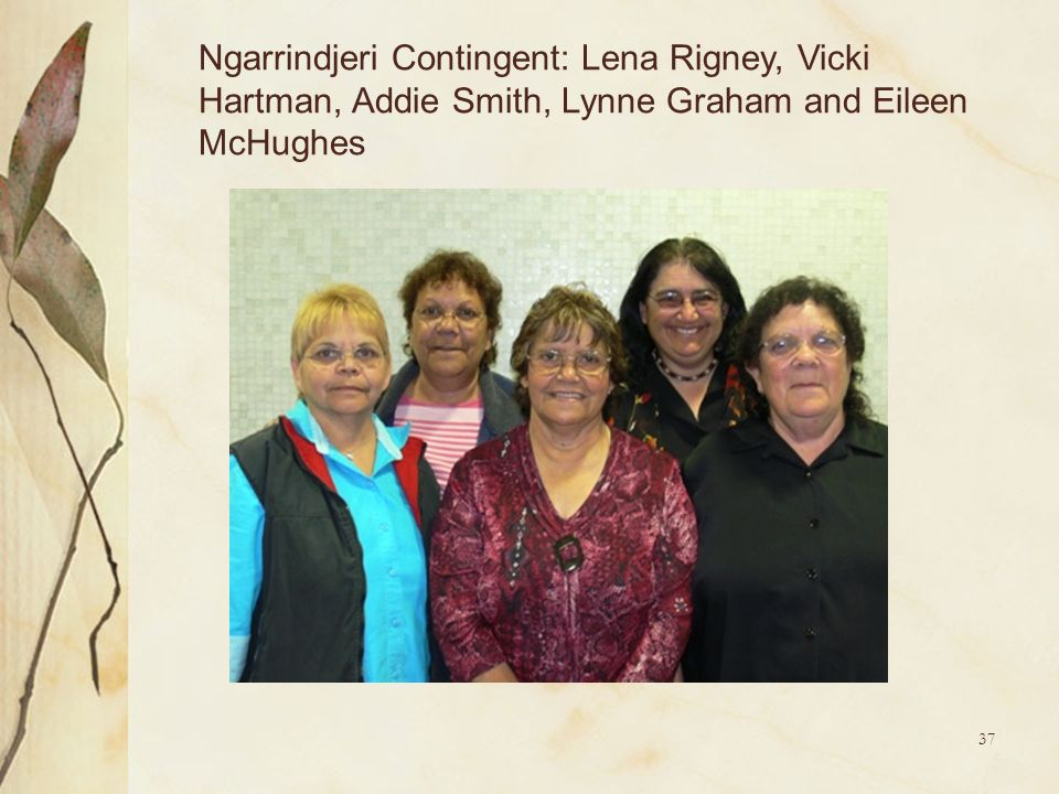 Ngarrindjeri Contingent: Lena Rigney, Vicki Hartman, Addie Smith, Lynne Graham and Eileen McHughes