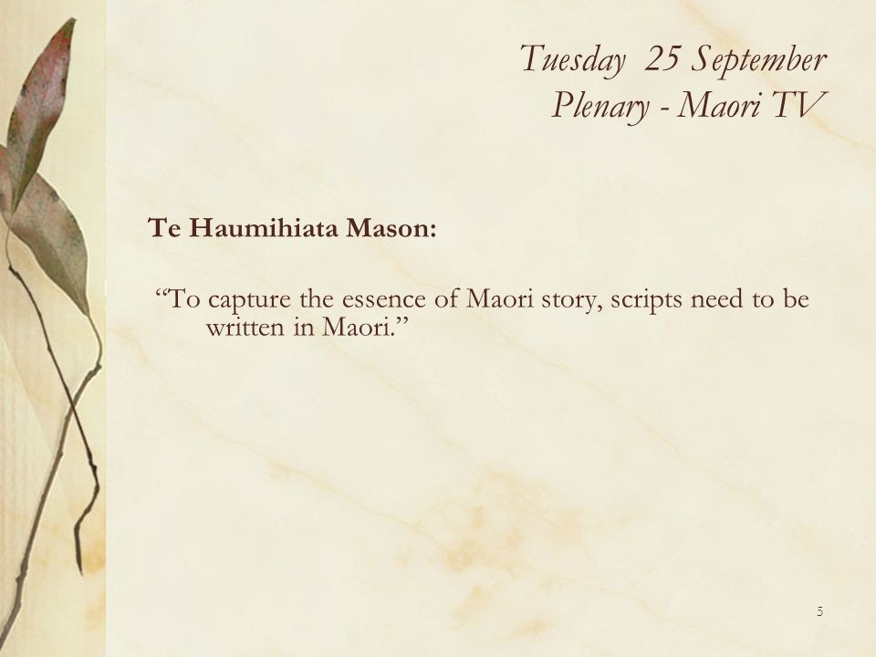 Tuesday 25 September Plenary - Maori TV