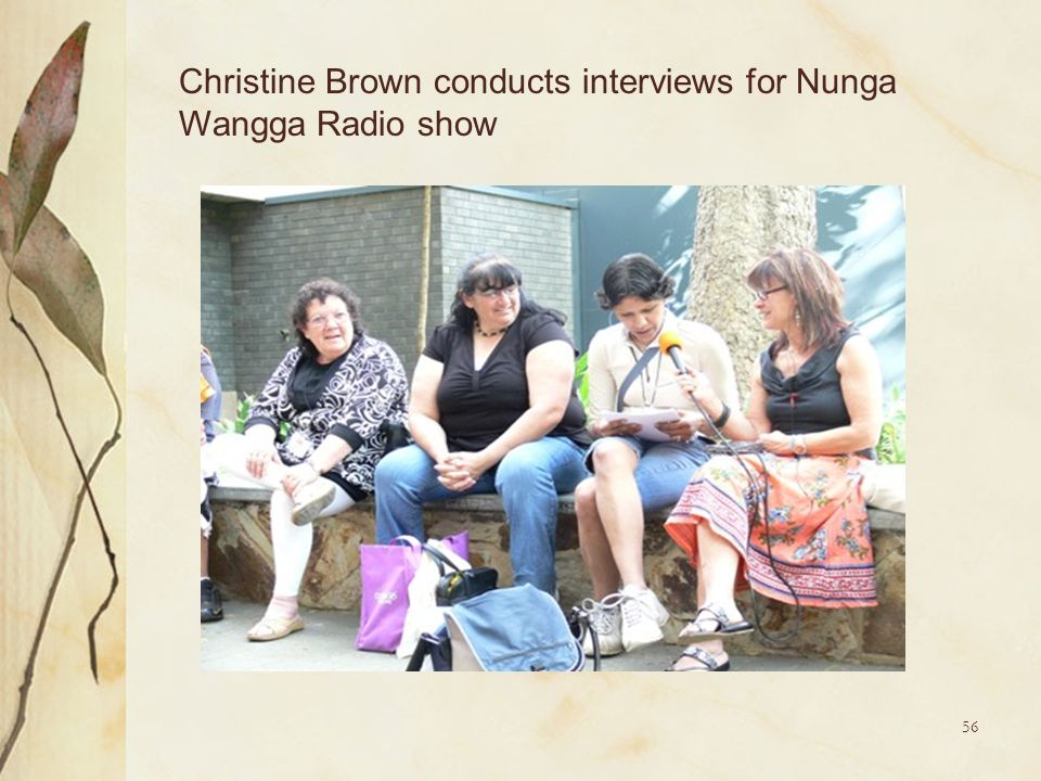 Christine Brown conducts interviews for Nunga Wangga Radio show