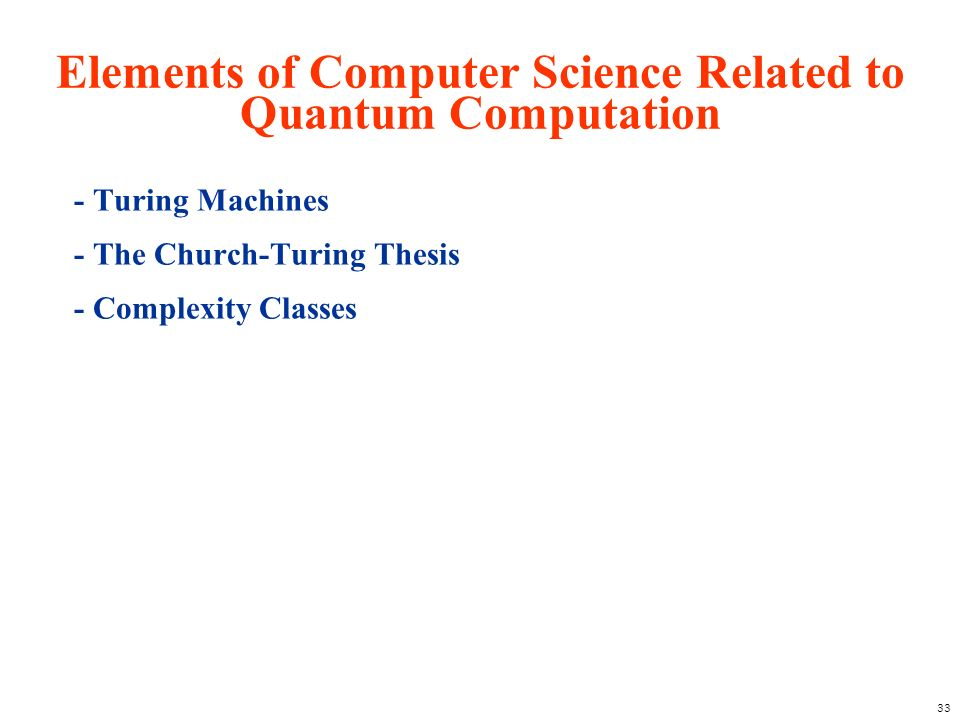 Elements of Computer Science Related to Quantum Computation