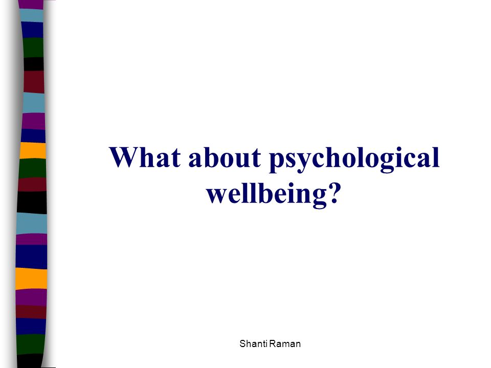 What about psychological wellbeing