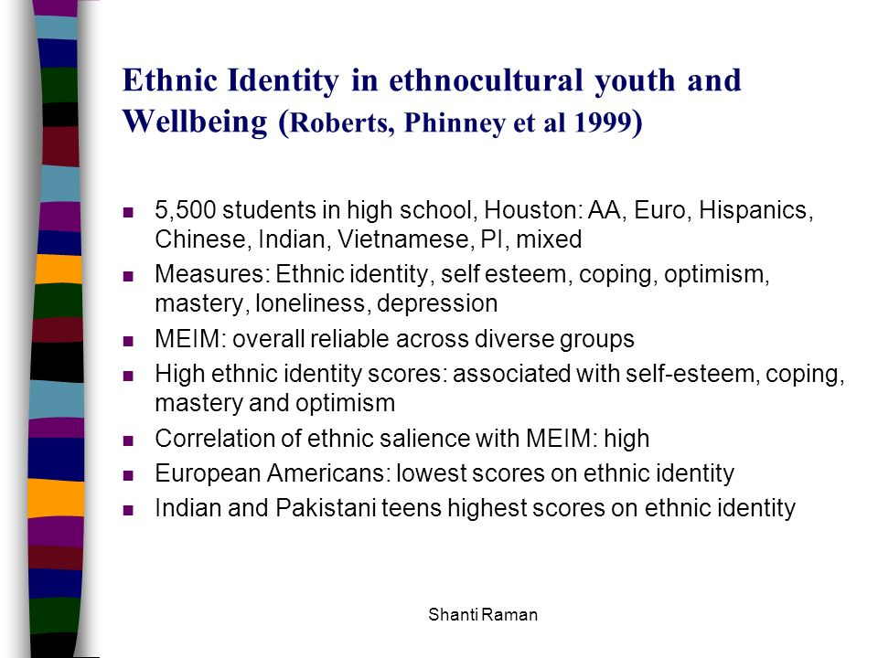 Ethnic Identity in ethnocultural youth and Wellbeing (Roberts, Phinney et al 1999)