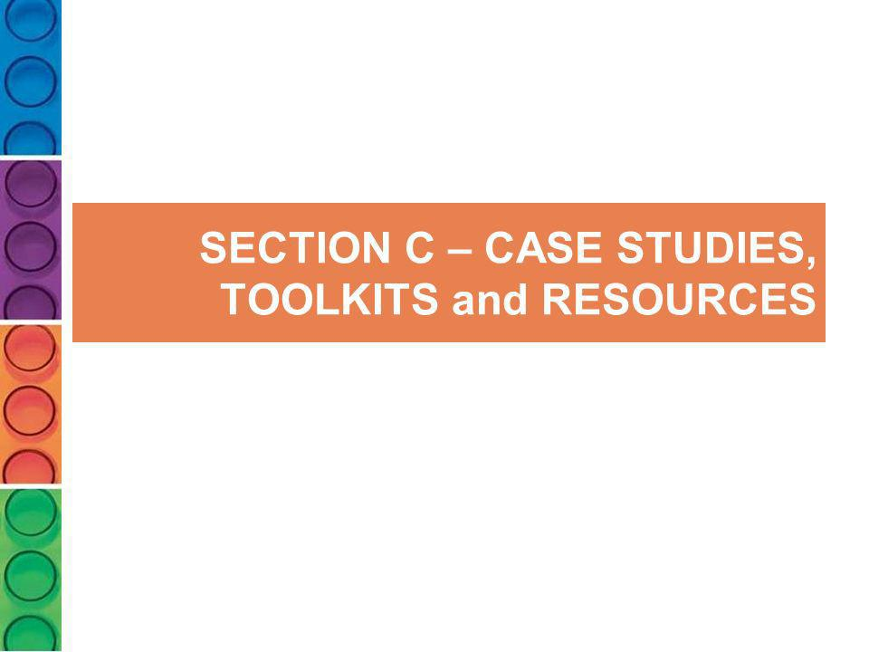 SECTION C – CASE STUDIES, TOOLKITS and RESOURCES