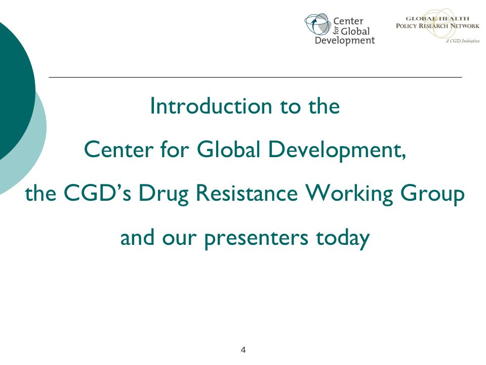 Center for Global Development, the CGD's Drug Resistance Working Group