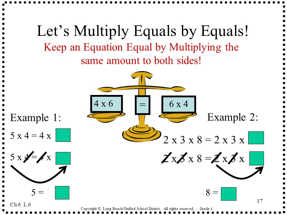 Let's Multiply Equals by Equals!