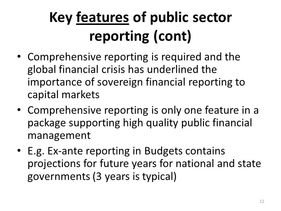 Key features of public sector reporting (cont)