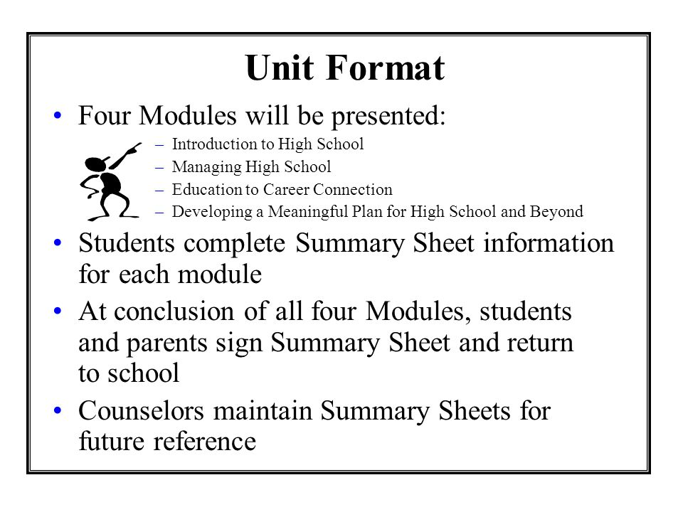Unit Format Four Modules will be presented: