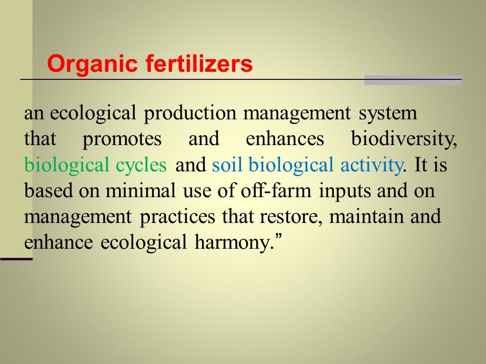 Organic fertilizers an ecological production management system