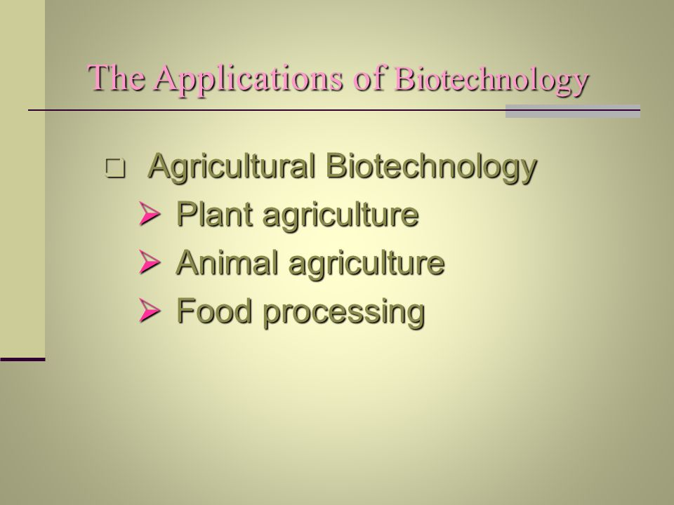 The Applications of Biotechnology