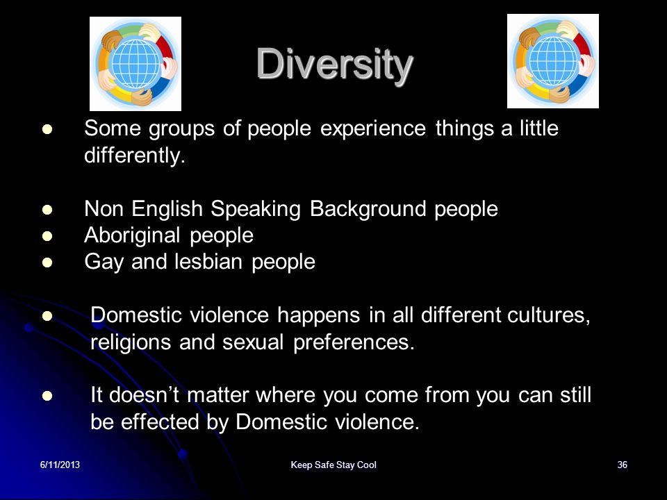 Diversity Some groups of people experience things a little