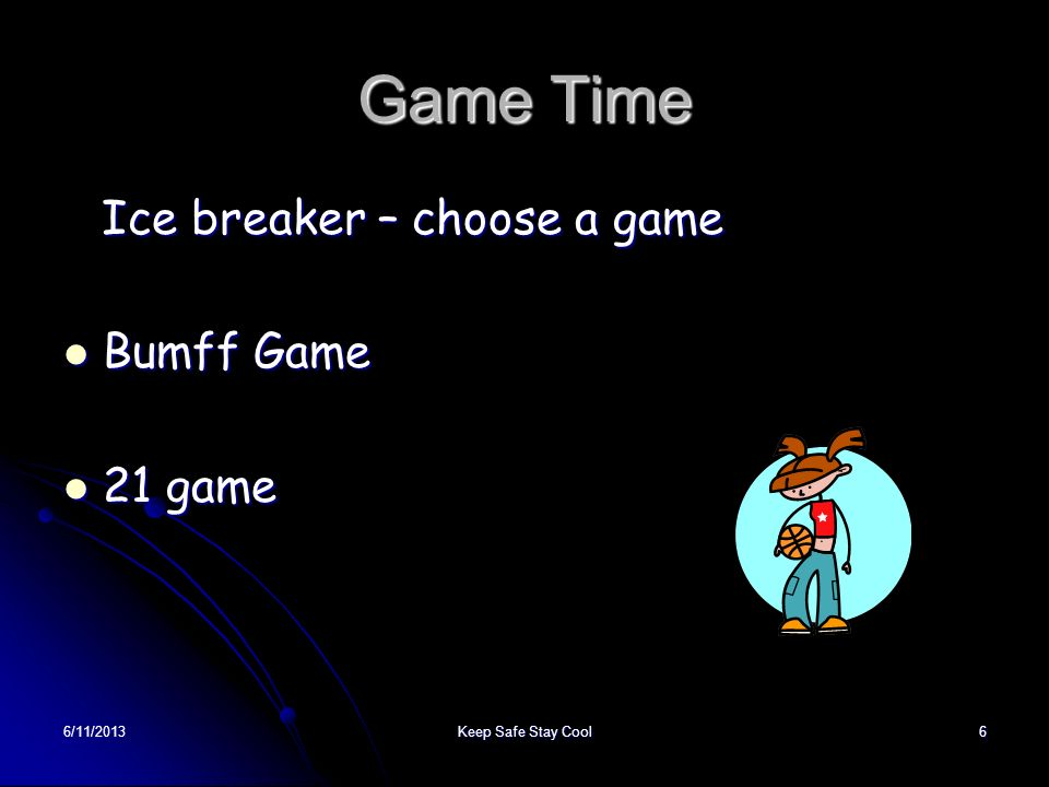 Game Time Ice breaker – choose a game Bumff Game 21 game 22/03/2017