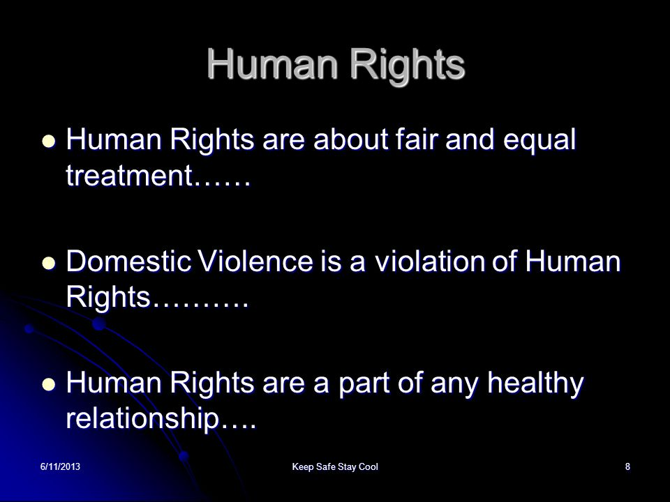 Human Rights Human Rights are about fair and equal treatment……