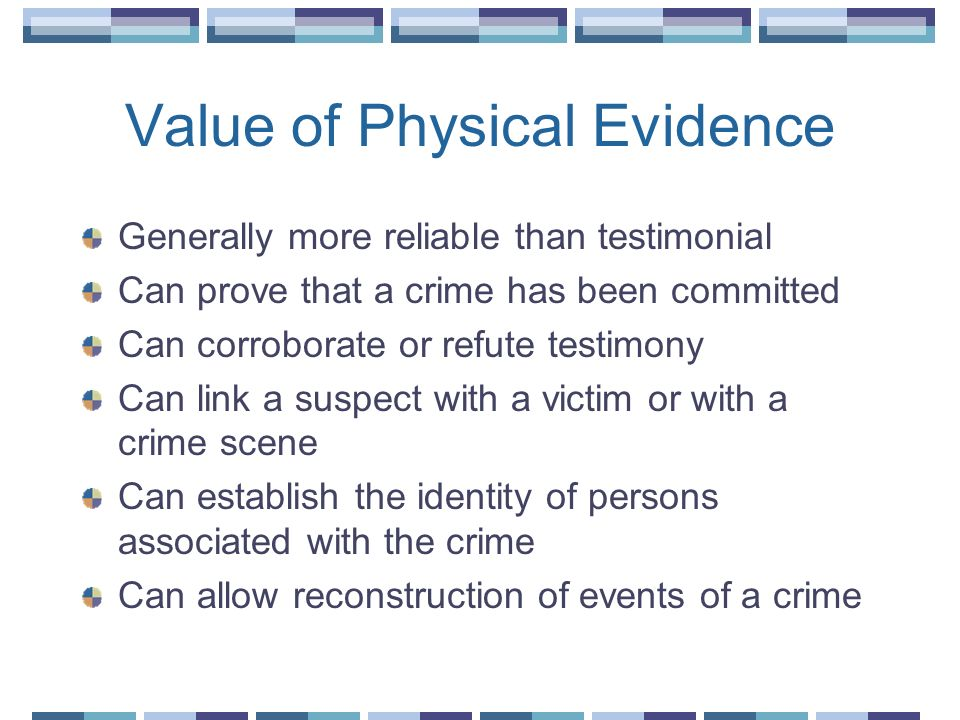 Value of Physical Evidence