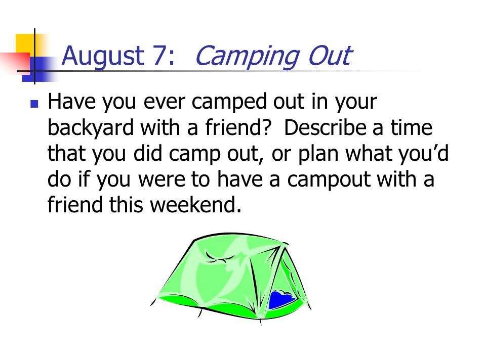 August 7: Camping Out