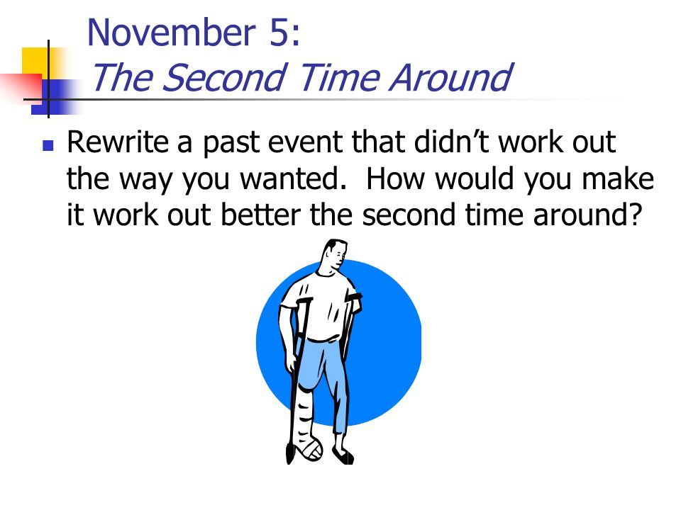 November 5: The Second Time Around