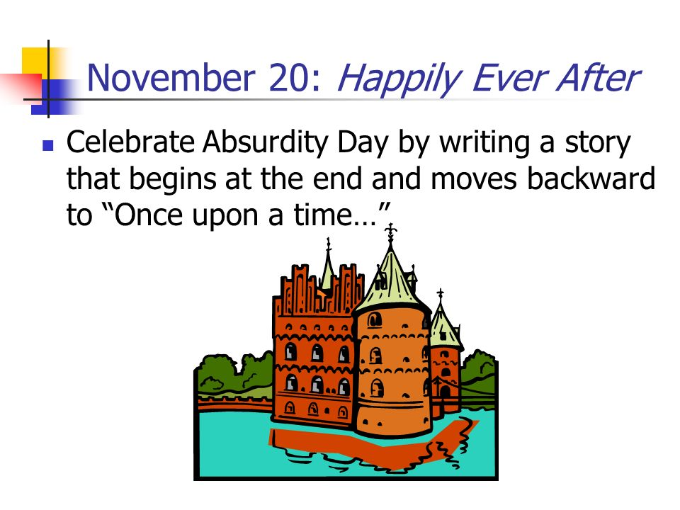 November 20: Happily Ever After