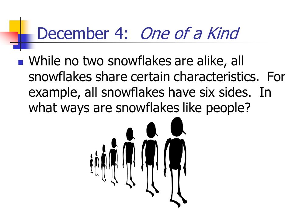 December 4: One of a Kind