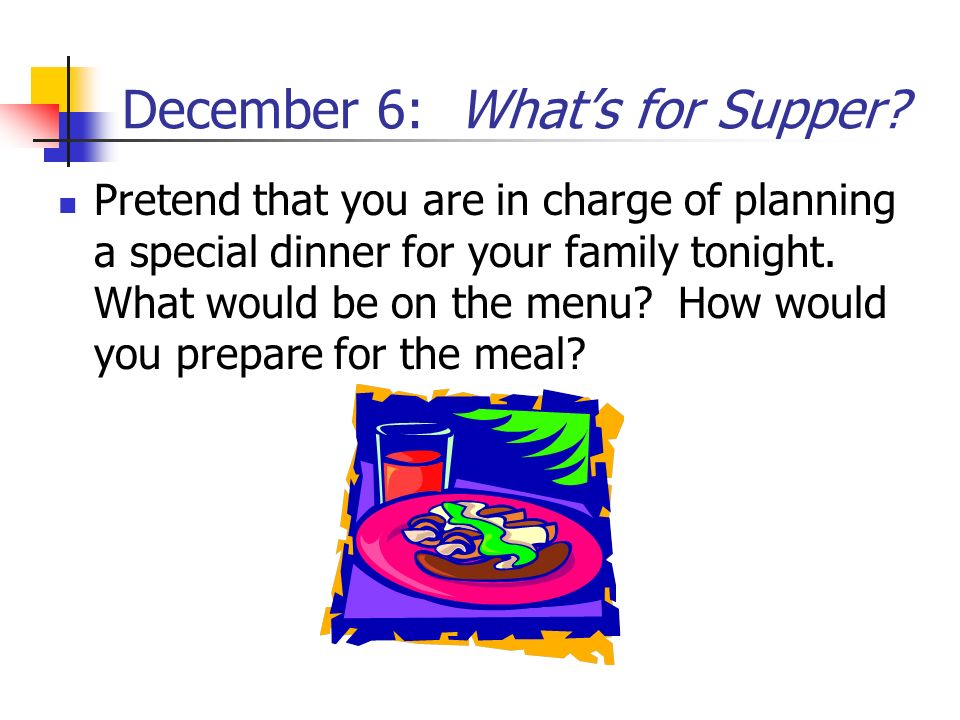 December 6: What's for Supper