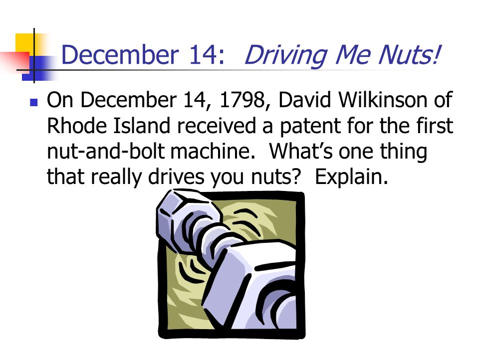 December 14: Driving Me Nuts!