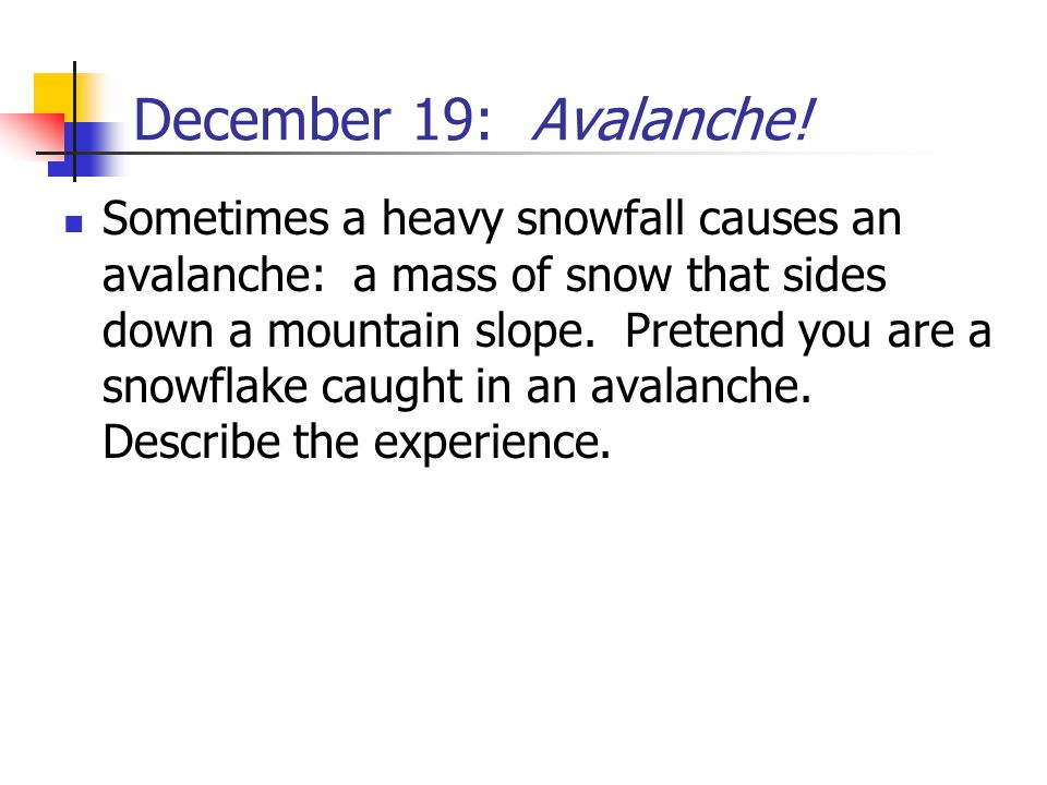 December 19: Avalanche!