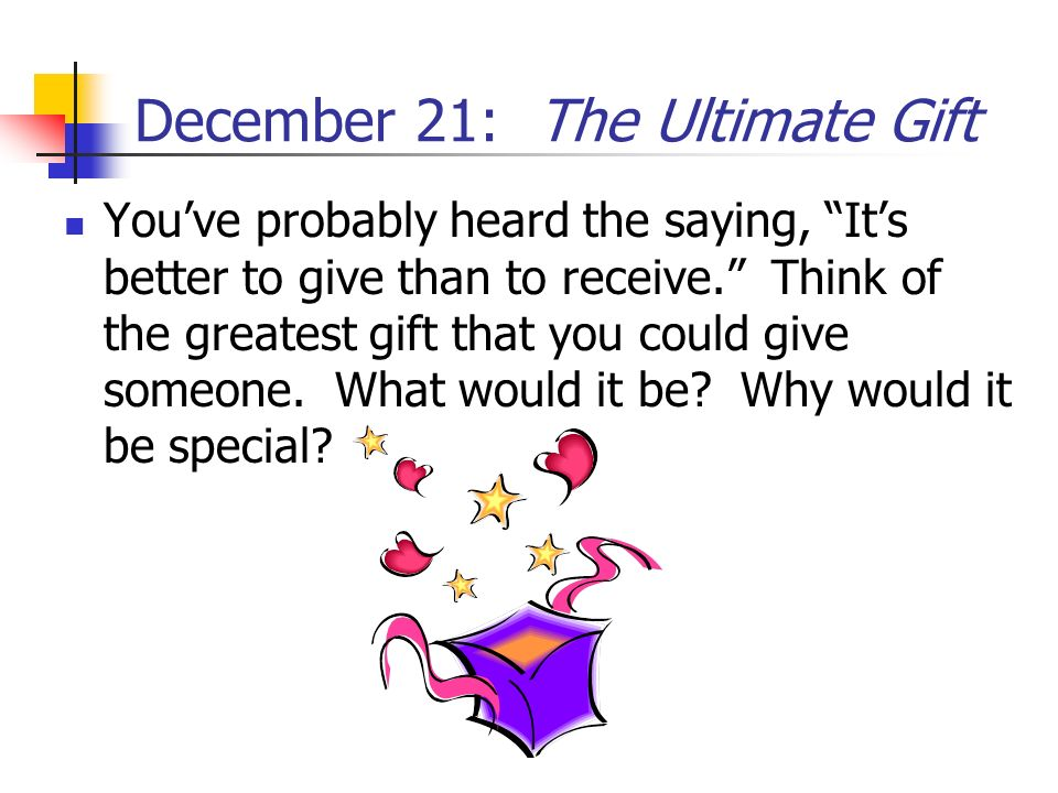 December 21: The Ultimate Gift