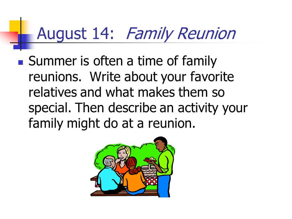 August 14: Family Reunion