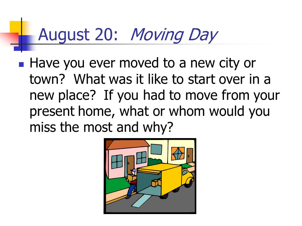 August 20: Moving Day