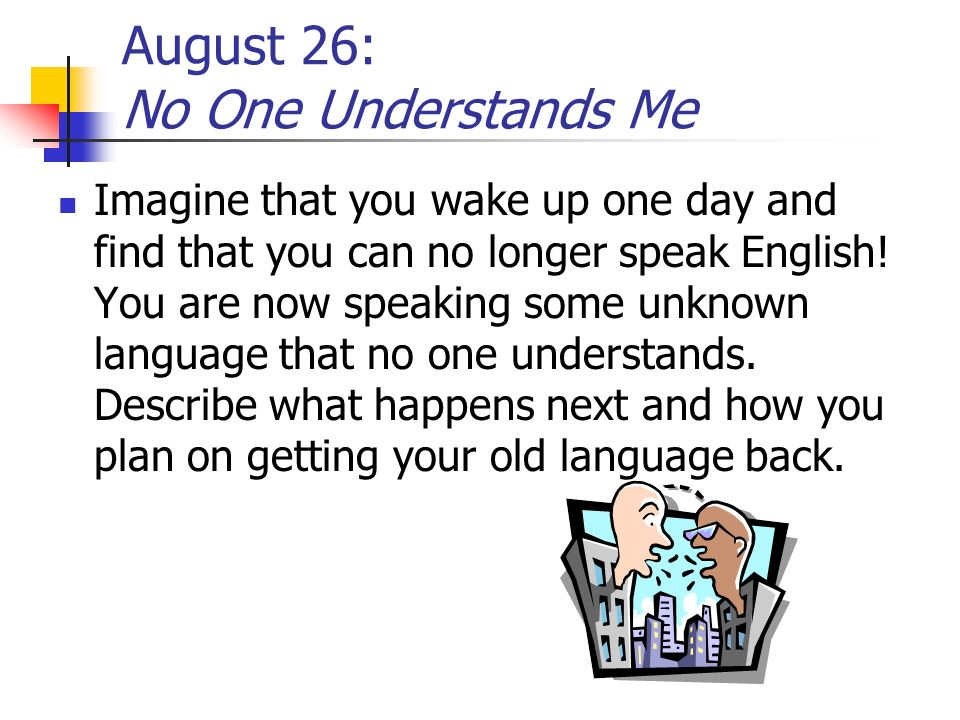 August 26: No One Understands Me