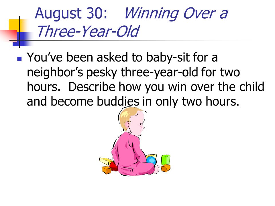 August 30: Winning Over a Three-Year-Old