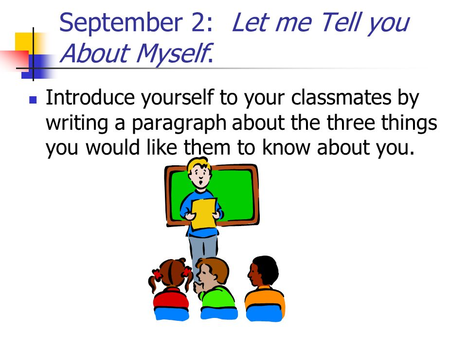 September 2: Let me Tell you About Myself.