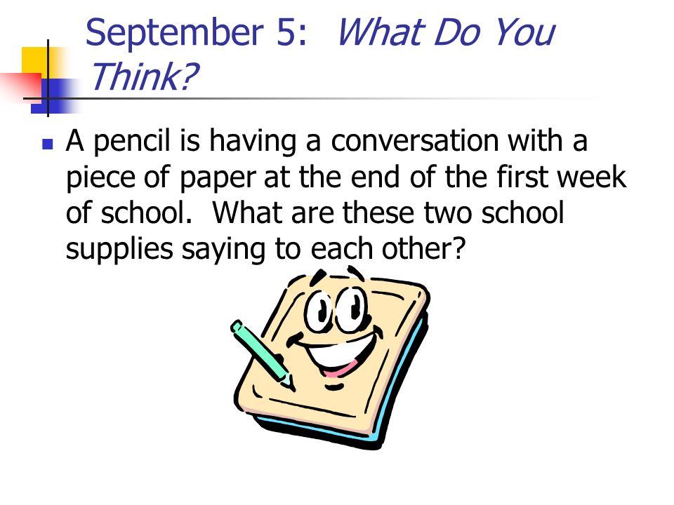 September 5: What Do You Think