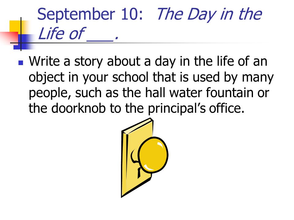 September 10: The Day in the Life of ___.