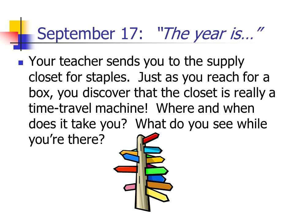 September 17: The year is…
