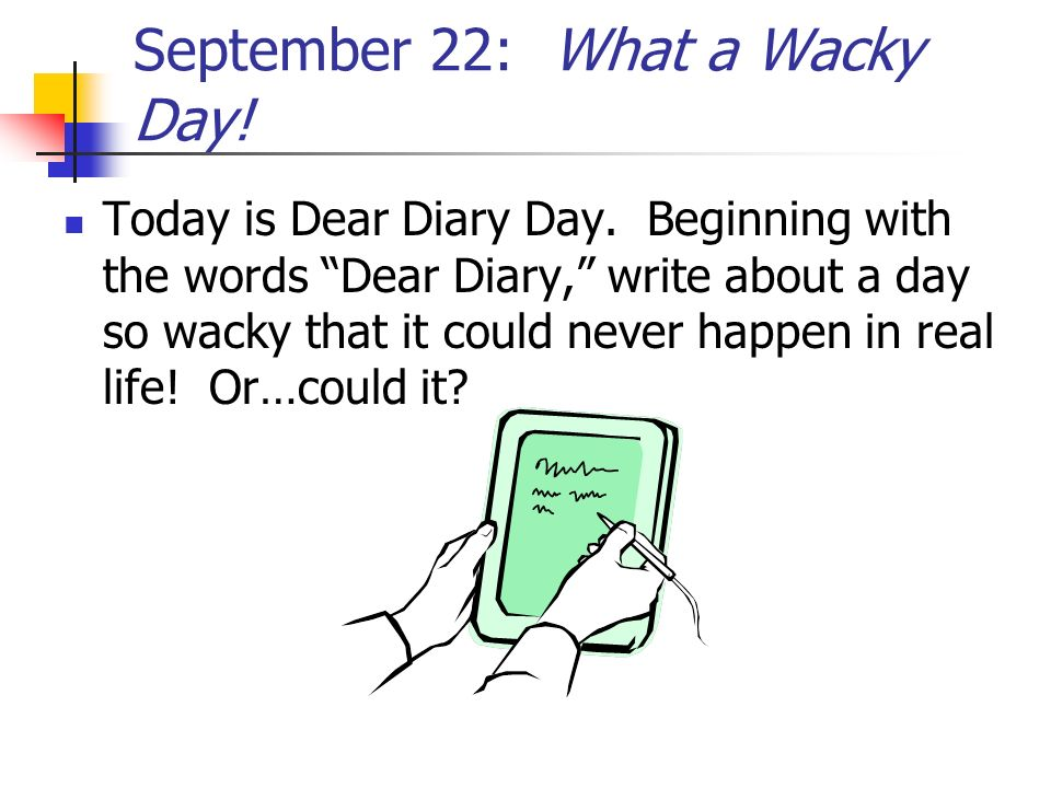 September 22: What a Wacky Day!