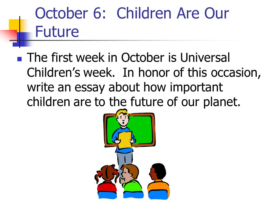 October 6: Children Are Our Future