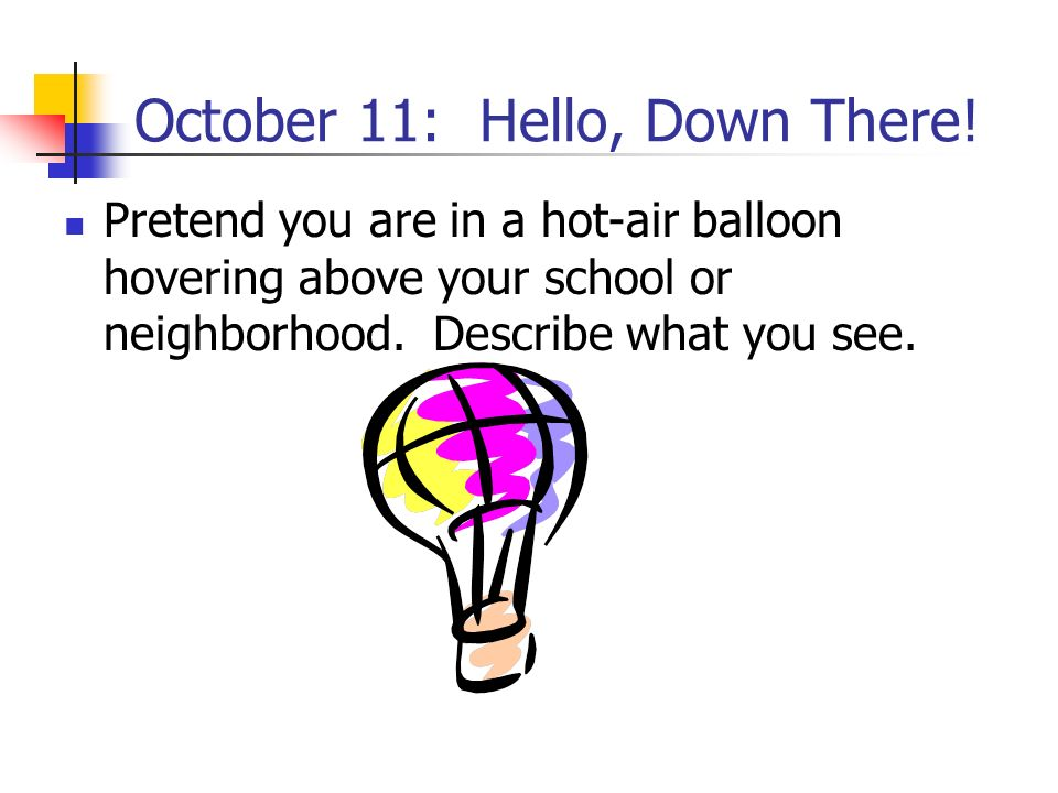 October 11: Hello, Down There!